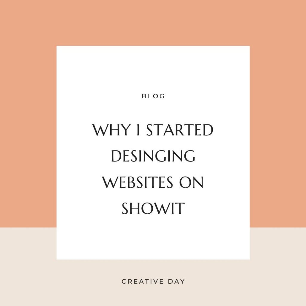 Why I started Designing on Showit Creative Day