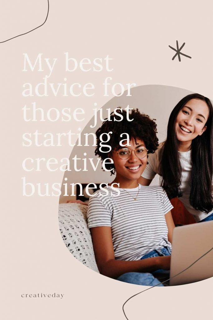 Best advice for new creative business owners creative day